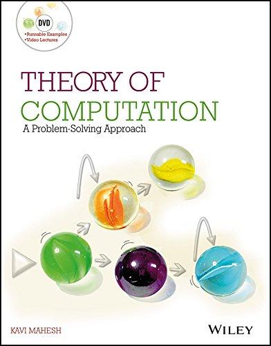 Theory Of Computation: A Problem-Solving Approach: Kavi Mahesh