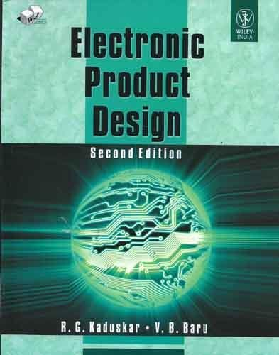 Electronic Product Design (Second Edition): R.G. Kaduskar,V.B. Baru
