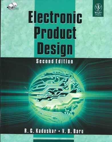 Electronic Product Design (Second Edition): R.G. Kaduskar,V.B. Baru