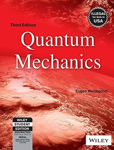 Quantum Mechanics, 3rd Edn