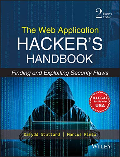 9788126533404: The Web Application Hacker's Handbook: Finding and Exploiting Security Flaws by Stuttard, Dafydd, Pinto, Marcus (2011) Paperback
