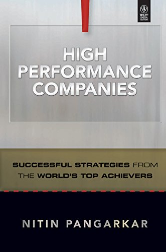 High Performance Companies: Successful Strategies from the World`s Top Achiever: Nitin Pangarkar