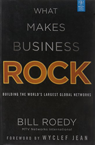 9788126533626: What Makes Business Rock: Building the World's Largest Global Networks