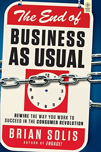9788126533763: The End of Business as Usual: Rewire the Way You Work to Succeed in the Consumer Revolution