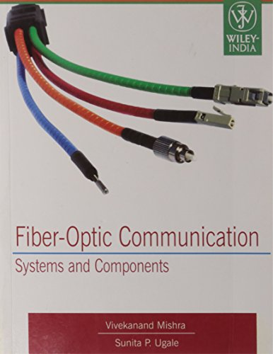 Fiber-Optic Communication: Systems and Components: Sunita P. Ugale,Vivekanand Mishra