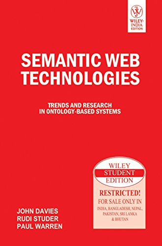 Semantic Web Technologies: Trendz and Research in Ontology-Based Systems: John Davies,Paul Warren,...
