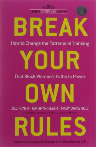 9788126534609: Break Your Own Rules: How to Change the Patterns of Thinking that Block Women's Paths to Power