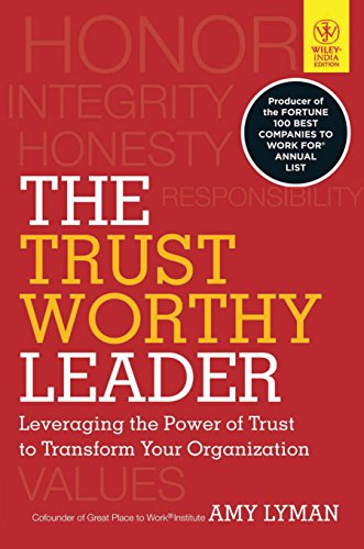The Trustworthy Leader: Leveraging the Power of: Lyman, Amy