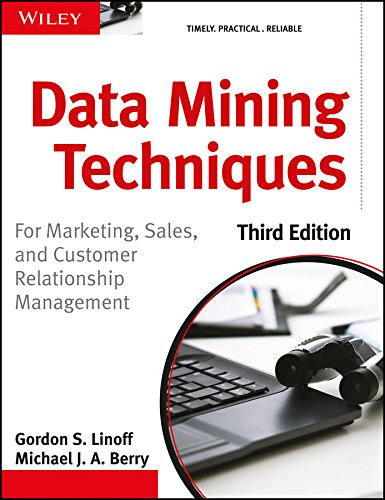 Data Mining Techniques: For Marketing, Sales, and Customer Relationship Management (Third Edition):...