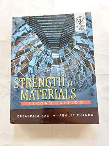 Strength Of Materials, 2Nd Ed: Debabrata Nag, Abhijit