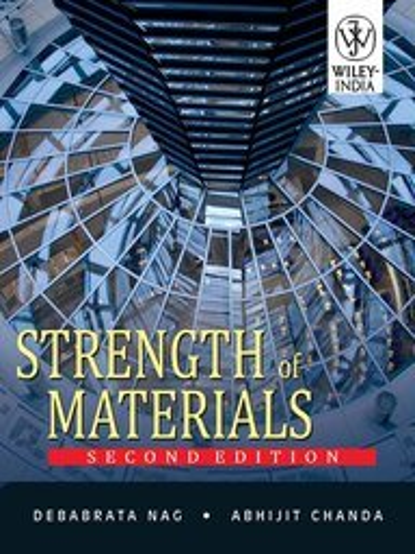 Strength of Materials (Second Edition): Abhijit Chanda,Debabrata Nag