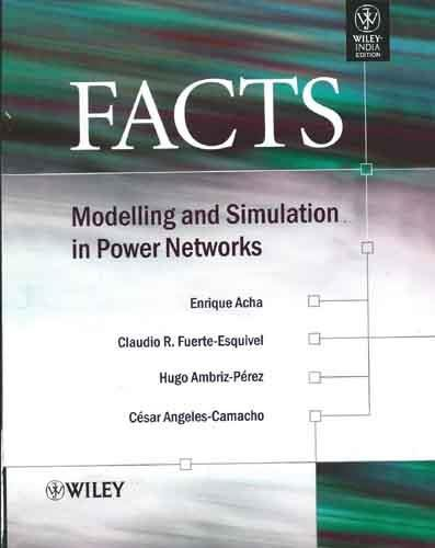 FACTS : Modelling and Simulation in Power: Enrique Acha and