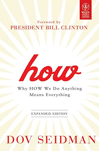 How: Why How We Do Anything Meams: Dov Seidman