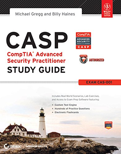 CASP CompTIA Advanced Security Practitioner Study Guide: Exam Cas-001: Michael Gregg,Billy Haines