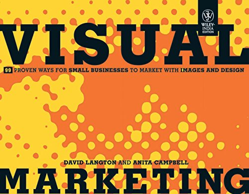 9788126535859: Visual Marketing: 99 Proven Ways for Small Businesses to Market With Images and Design