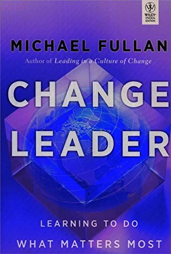 9788126535941: Change Leader: Learning To Do What Matters Most