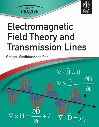 Electromagnetic Field Theory and Transmission Lines: Gottapu Sasibhushana Rao