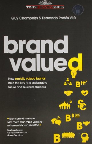 9788126536214: Brand Valued: How Socially Valued Brands Hold the Key to a Sustainable Future and Business Success