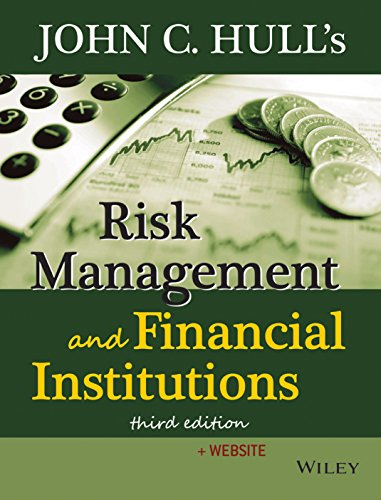 Risk Management and Financial Institutions (Third Edition): John C. Hull