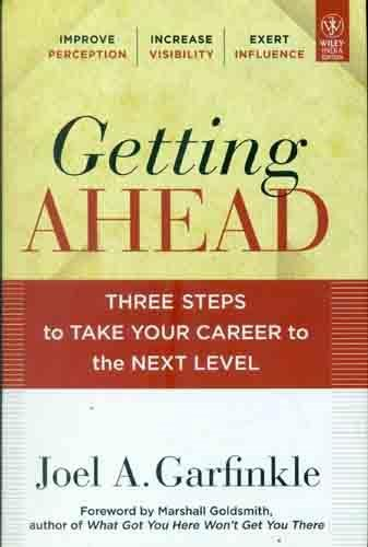9788126536559: Getting Ahead: Three Steps to Take Your Career to the Next Level