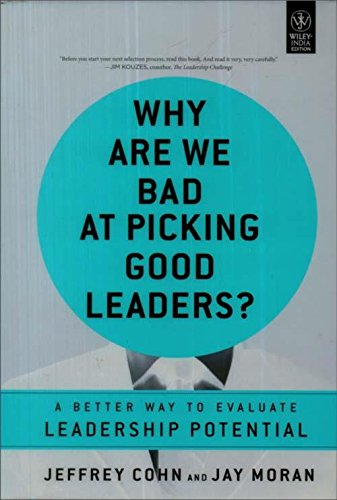 9788126536597: Why Are We Bad at Picking Good Leaders?: A Better Way to Evaluate Leadership Potential