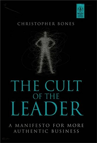 9788126536603: THE CULT OF THE LEADER: A MANIFESTO FOR MORE AUTHENTIC BUSINESS