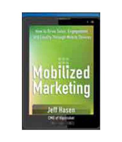 9788126536696: Mobilized marketing: How to Drive Sales, Engagement, and Loyalty Through Mobile Devices