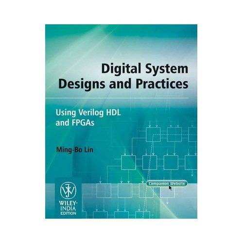 9788126536948: Digital System Designs and Practices: Using Verilog HDL and FPGAs