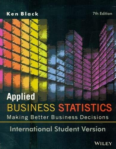 Applied Business Statistics: Ken Black