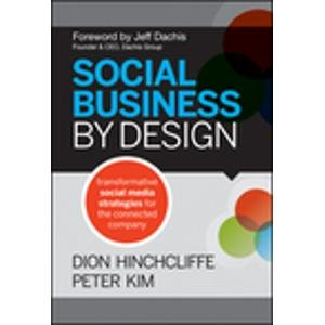 Social Business by Design: Transformative Social Media Strategies for The Connected Company: Dion ...