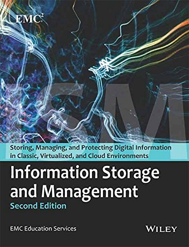 Information Storage and Management (Storing, Managing and: EMC Education Services