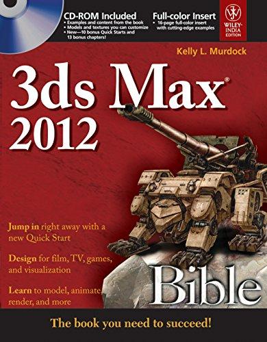 3ds Max 2012: Bible: Kelly L. Murdock