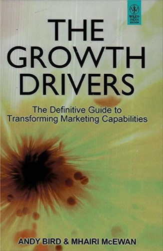 9788126538034: The Growth Drivers: The Definitive Guide to Transforming Marketing Capabilities