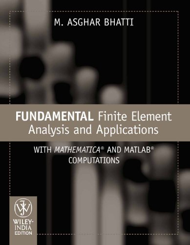 9788126539345: Fundamental Finite Element Analysis and Applications: With Mathematica and Matlab Computations