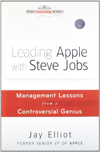 9788126539765: Wiley India Pvt Ltd Leading Apple With Steve Jobs: Management Lessons From A Controversial Genius