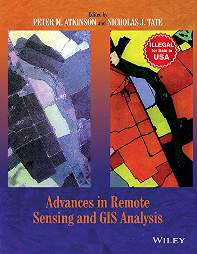 Advances in Remote Sensing and GIS Analysis: Peter M. Atkinson & Nicholas J. Tate (Eds)
