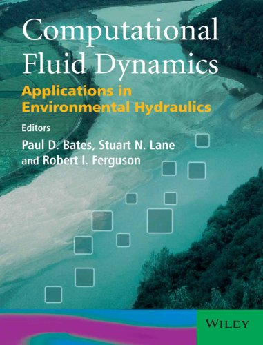 Computational Fluid Dynamics: Applications in Environmental Hydraulics: Paul D. Bates, Stuart N. ...