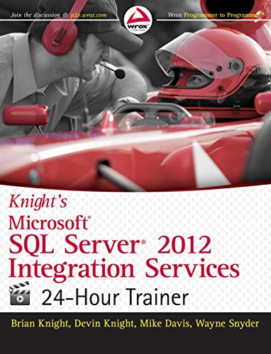 9788126540136: Knight's Microsoft Sql Server 2012 Integration Services 24-Hour Trainer [Paperback] [Jan 01, 2013] Knight,B. & Knight,D.