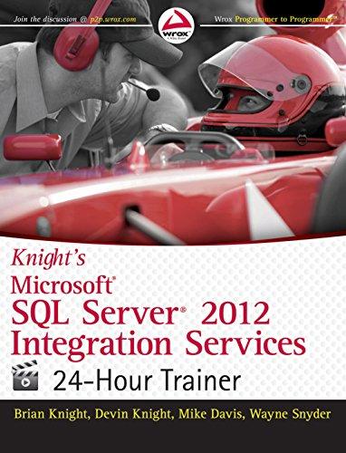 9788126540136: Knight's Microsoft Sql Server 2012 Integration Services 24-Hour Trainer [Paperback] [Jan 01, 2013] Knight,B. & Knight,D.