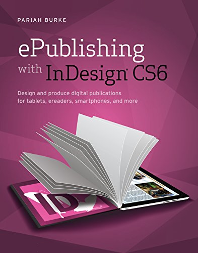9788126540167: Epublishing With Indesign Cs6 : Design And Produce Digital Publications For Tablets, Ereaders, Smartphones, And More