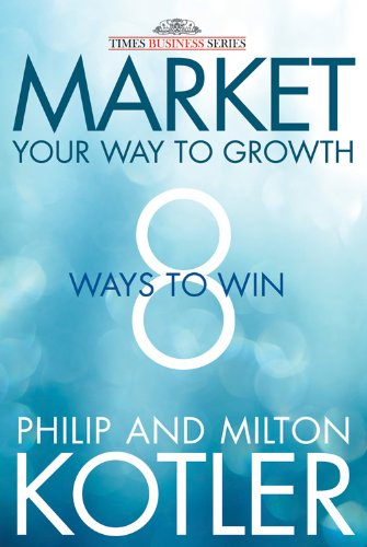 9788126540365: Wiley India Pvt Ltd Market Your Way To Growth: 8 Ways To Win