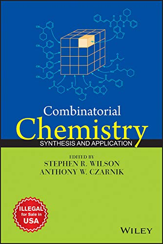 Combinatorial Chemistry: Synthesis And Application: Wilson