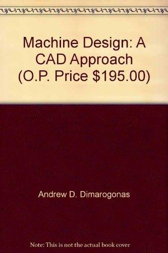 9788126541072: Machine Design: A CAD Approach (O.P. Price $195.00)