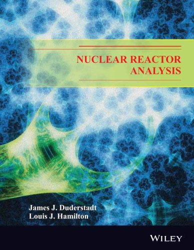 9788126541218: Nuclear Reactor Analysis (O.P. Price $214.95)