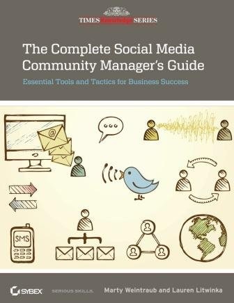The Complete Social Media Community Manager's Guide: Essential Tools and Tactics For Business ...