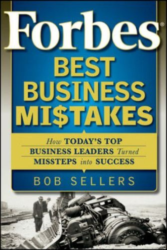 9788126541591: FORBES BEST BUSINESS MISTAKES: HOW TODAY'S TOP BUSINESS LEADERS TURNED MISSTEPS INTO SUCCESS