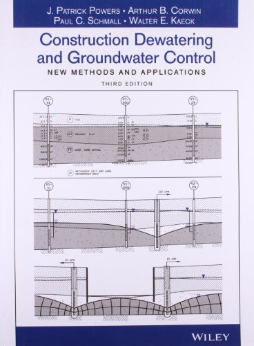 Construction Dewatering and Groundwater Control: New Methods and Applications (Third Edition): ...