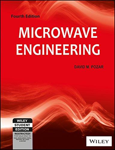 Microwave Engineering, Fourth Edition: David M. Pozar