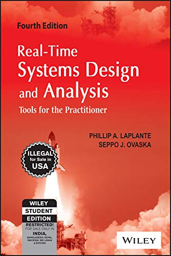 9788126541935: REAL-TIME SYSTEMS DESIGN AND ANALYSIS: TOOLS FOR THE PRACTITIONER, 4TH ED