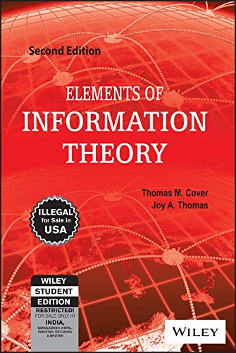 Elements of Information Theory, (Second Edition): Joy A. Thomas,Thomas M. Cover